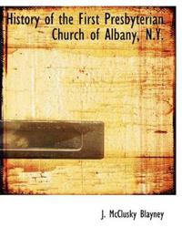 History of the First Presbyterian Church of Albany, N.Y.
