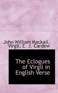 The Eclogues of Virgil in English Verse