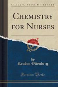 Chemistry for Nurses (Classic Reprint)