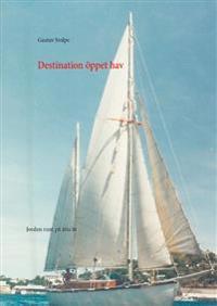 Destination öppet hav : jorden runt på åtta år