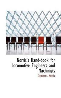 Norris's Hand-Book for Locomotive Engineers and Machinists