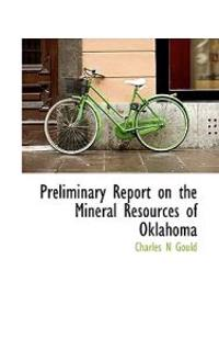 Preliminary Report on the Mineral Resources of Oklahoma