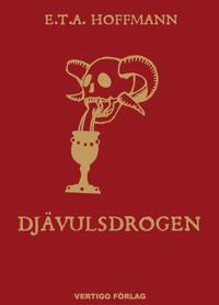 Djävulsdrogen : Kapucinermunken Medardus efterlämnade papper utgivna av för - E. T. A. Hoffman | Laserbodysculptingpittsburgh.com