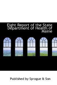 Eight Report of the State Department of Health of Maine