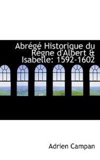 Abrege Historique Du Regne D'albert a Isabelle
