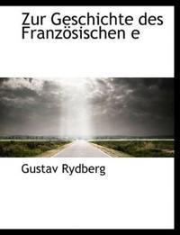 Zur Geschichte Des Franzosischen E
