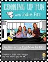 Cooking Up Fun with Jodie Fitz: Cooking Up Fun with Jodie Fitz