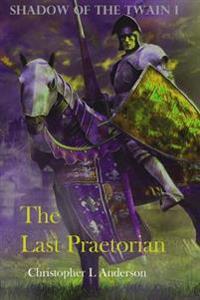The Last Praetorian: Praetorian