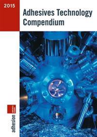 Adhesives Technology Compendium 2015