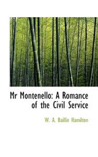 MR Montenello: A Romance of the Civil Service