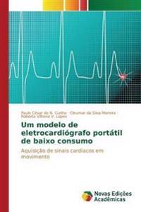 Um Modelo de Eletrocardiografo Portatil de Baixo Consumo