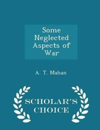 Some Neglected Aspects of War - Scholar's Choice Edition