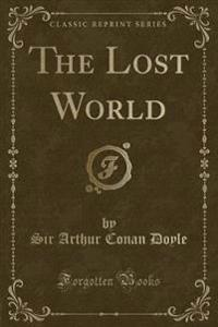 The Lost World (Classic Reprint)