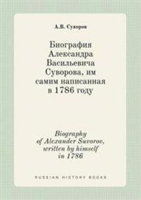 Biography of Alexander Suvorov, Written by Himself in 1786