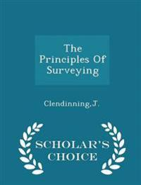 The Principles of Surveying - Scholar's Choice Edition