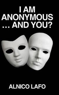 I Am Anonymous ... and You?