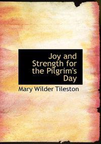 Joy and Strength for the Pilgrim's Day