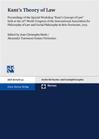"""Kant's Theory of Law: Proceedings of the Special Workshop """"Kant's Concept of Law"""" Held at the 26th World Congress of the International Assoc"""