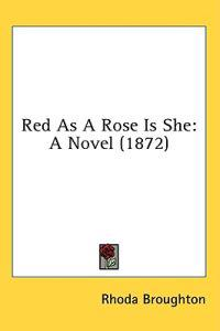 Red As A Rose Is She: A Novel (1872)