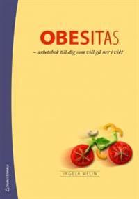 Obesitas : arbetsbok för dig som vill gå ner i vikt