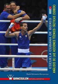 Escuela Cubana de Boxeo: Analisis de Las Acciones Tecnico-Tacticas (Sobox)