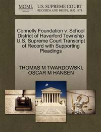 Connelly Foundation V. School District of Haverford Township U.S. Supreme Court Transcript of Record with Supporting Pleadings