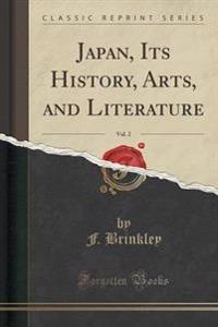 Japan, Its History, Arts, and Literature, Vol. 2 (Classic Reprint)