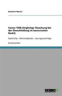 Canon 1098 (Arglistige Tauschung Bei Der Eheschlieung Im Kanonischen Recht)