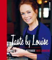 Taste by Louise : vinnare av Sveriges mästerkock