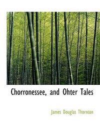 Chorronessee, and Ohter Tales