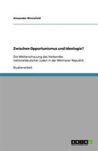Zwischen Opportunismus Und Ideologie?