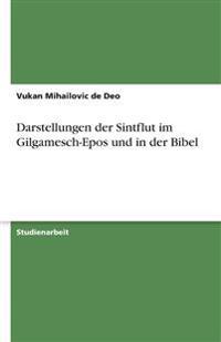 Darstellungen der Sintflut im Gilgamesch-Epos und in der Bibel