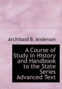 A Course of Study in History and Handbook to the State Series Advanced Text