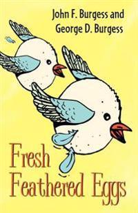 Fresh Feathered Eggs