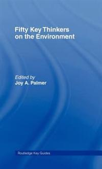 Fifty Key Thinkers on the Enviroment