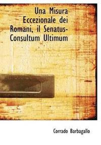 Una Misura Eccezionale dei Romani, il Senatus-Consultum Ultimum