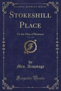 Stokeshill Place, Vol. 3 of 3
