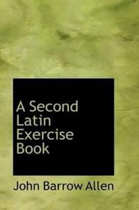A Second Latin Exercise Book