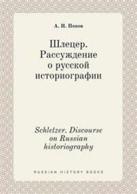 Schletzer. Discourse on Russian Historiography