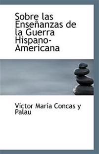 Sobre Las Ensenanzas de La Guerra Hispano-Americana