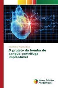 O Projeto Da Bomba de Sangue Centrifuga Implantavel