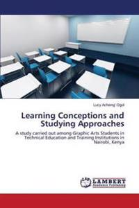 Learning Conceptions and Studying Approaches