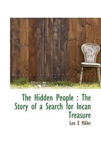 The Hidden People: The Story of a Search for Incan Treasure