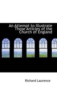 An Attempt to Illustrate Those Articles of the Church of England