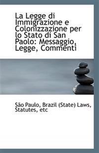 La Legge Di Immigrazione E Colonizzazione Per Lo Stato Di San Paolo: Messaggio, Legge, Commenti