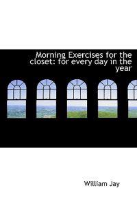 Morning Exercises for the Closet