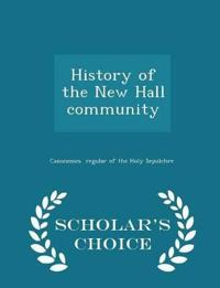 History of the New Hall Community - Scholar's Choice Edition