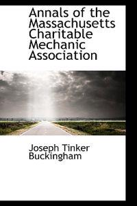 Annals of the Massachusetts Charitable Mechanic Association