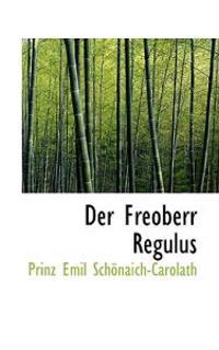 Der Freoberr Regulus