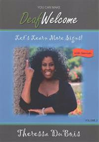 You Can Make Deaf Welcome - Volume 2: Let's Learn More Signs